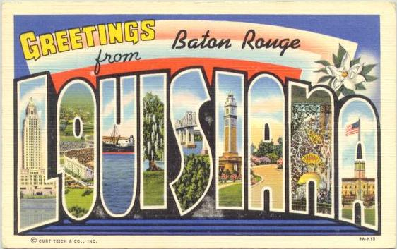 Greetings from Baton Rouge